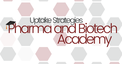 Uptake Strategies Pharma and Biotech Academy 2021