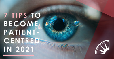 7 Tips to Become Patient-Centred In 2021