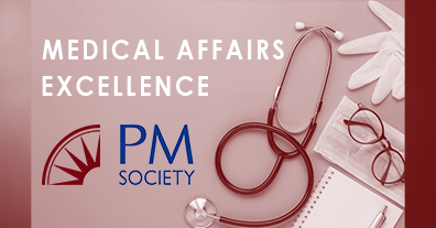 Medical Affairs Excellence Virtual Series | PM Society