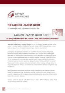 Uptake Strategies Launch Leaders' How-to-guide for pharmaceutical marketing launch excellence success.